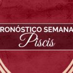 Pronóstico Semanal Piscis (del 21 al 27 de enero)